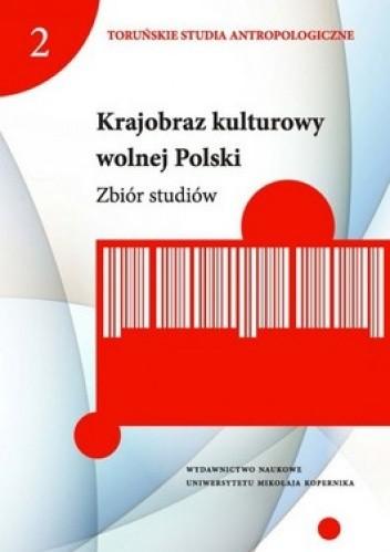 Okładka książki Krajobraz kulturowy wolnej Polski. Zbiór studiów