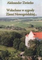 Wsłuchane w sygnały Ziemi Nowogródzkiej... Wspomnienia o Nowogródczyźnie i Siostrach Nazaretankach z lat 1929-1945