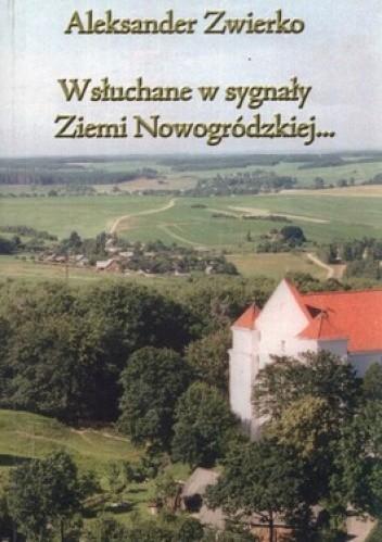 Okładka książki Wsłuchane w sygnały Ziemi Nowogródzkiej... Wspomnienia o Nowogródczyźnie i Siostrach Nazaretankach z lat 1929-1945