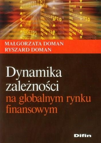 Okładka książki Dynamika zależności na globalnym rynku finansowym