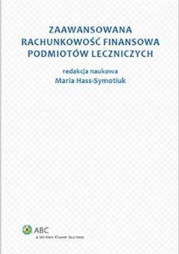 Okładka książki Zaawansowana rachunkowość finansowa podmiotów leczniczych