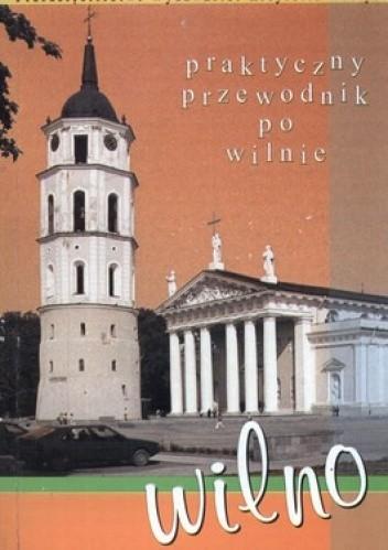 Okładka książki Praktyczny przewodnik po Wilnie
