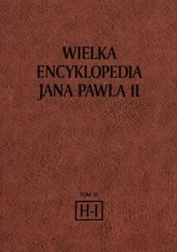 Okładka książki Wielka Encyklopedia Jana Pawła II tom 11