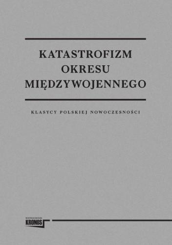 Okładka książki Katastrofizm Okresu Międzywojennego