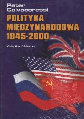Okładka książki Polityka międzynarodowa 1945-2000