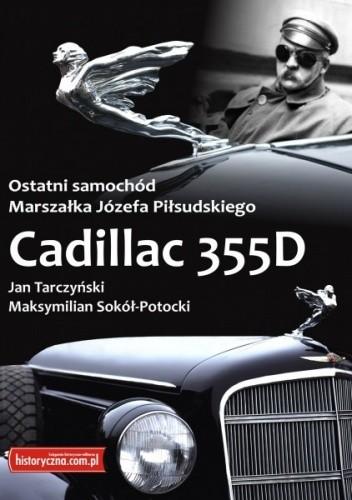 Okładka książki Ostatni samochód Marszałka Józefa Piłsudskiego. Cadillac 355D