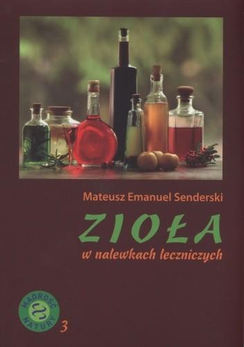Okładka książki Zioła w nalewkach leczniczych