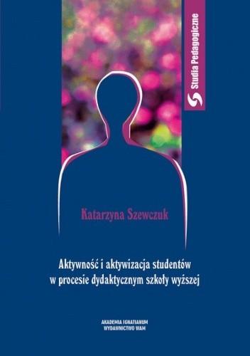 Okładka książki Aktywność i aktywizacja studentów w procesie dydaktycznym