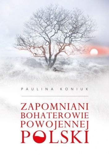 Okładka książki Zapomniani bohaterowie powojennej Polski
