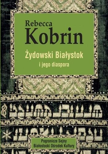 Okładka książki Żydowski Białystok i jego diaspora