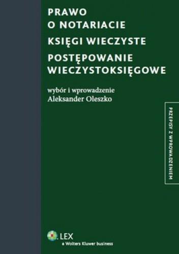 Okładka książki Prawo o notariacie. Księgi wieczyste. Postępowanie wieczystoksięgowe
