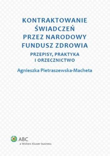Okładka książki Kontraktowanie świadczeń przez Narodowy Fundusz Zdrowia. Przepisy, praktyka i orzecznictwo