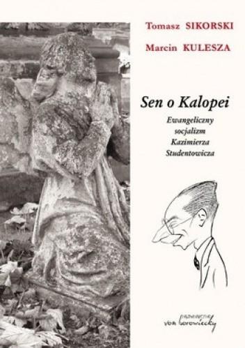 Okładka książki Sen o Kalopei. Ewangeliczny socjalizm Kazimierza Studentowicza
