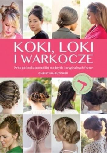 Okładka książki Koki, loki i warkocze