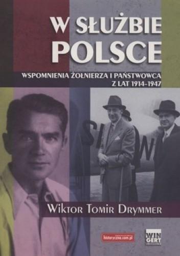 Okładka książki W służbie Polsce. Wspomnienia żołnierza i państwowca z lat 1914 - 1947