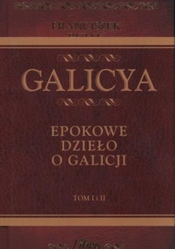 Okładka książki Galicya. Epokowe dzieło o Galicji. Tom 1 + Tom 2