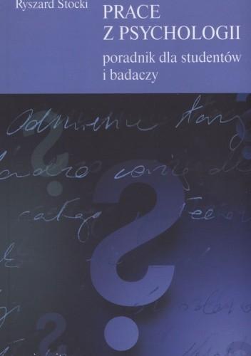 Okładka książki Jak pisać prace z psychologii. Poradnik dla studentów i badaczy