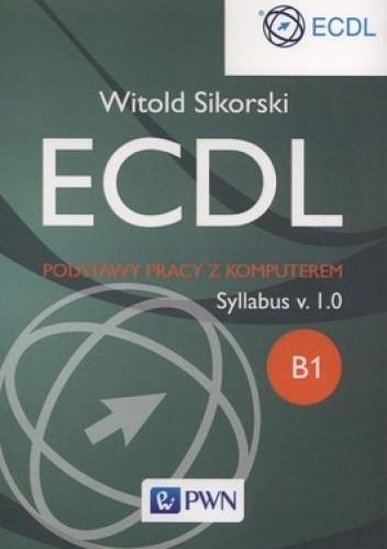 Okładka książki ECDL. Podstawy pracy z komputerem. Syllabus v.1.0