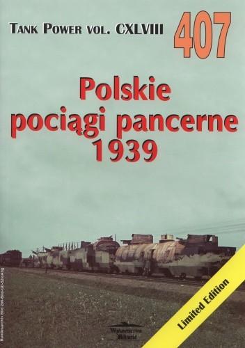 Okładka książki Polskie pociągi pancerne 1939. Tank Power vol. CXLVIII 407