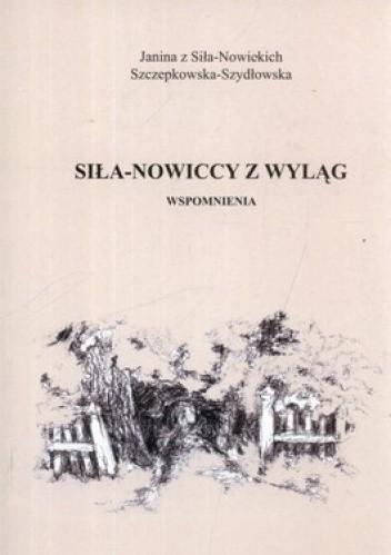 Okładka książki Siła-Nowiccy z Wyląg. Wspomnienia