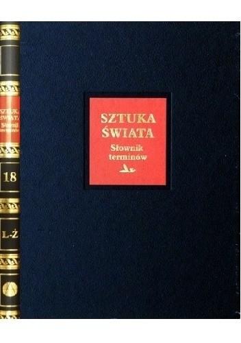 Okładka książki Sztuka świata. Tom 18. Słownik terminów L-Z