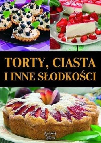 Okładka książki Torty, ciasta i inne słodkości