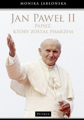 Okładka książki Jan Paweł II. Papież, który został pisarzem