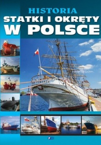 Okładka książki Historia. Statki i okręty w Polsce