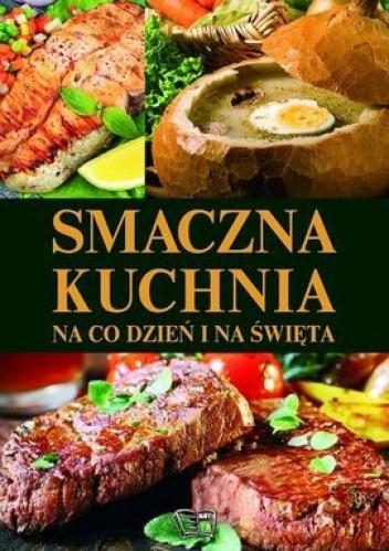 Okładka książki Smaczna kuchnia. Na co dzień i na święta