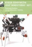 Księga odkrywców Lego Mindstroms NXT 2.0. Podstawy budowy i programowania robotów