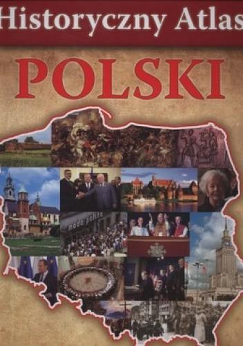 Okładka książki Historyczny Atlas Polski