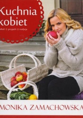 Okładka książki Kuchnia kobiet. Miłość, przyjaźń,  tradycja