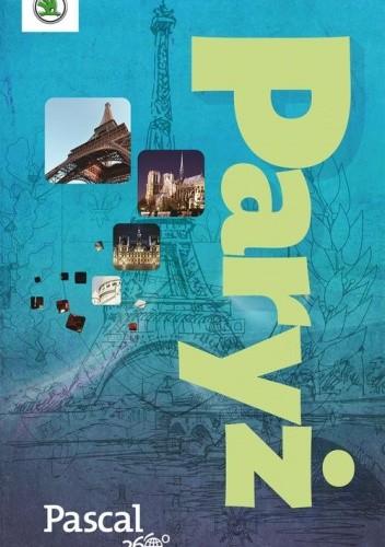 Okładka książki Paryż. Pascal 360 stopni