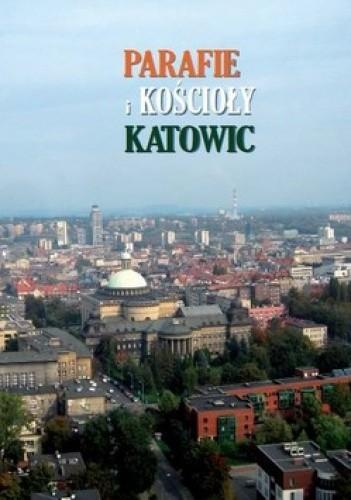 Okładka książki Parafie i kościoły Katowic