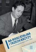 Na rogu Stalina i Trzech Krzyży. Listy do Jerzego Borejszy 1944-1952