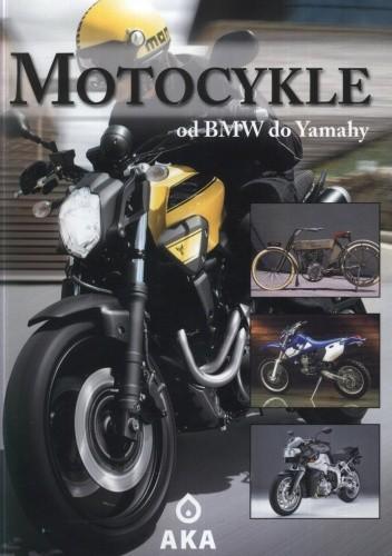 Okładka książki Motocykle. Od BMW do Yamahy