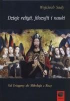 Dzieje religii, filozofii i nauki. Od Eriugeny do Mikołaja z Kuzy