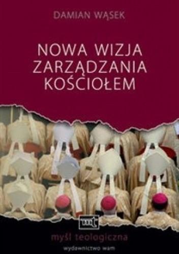 Okładka książki Nowa wizja zarządzania kościołem