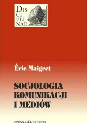 Okładka książki Socjologia komunikacji i mediów