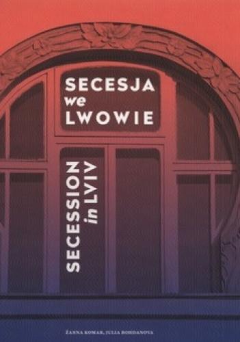 Okładka książki Secesja we Lwowie