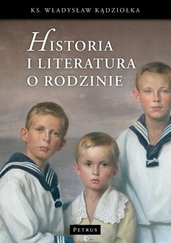 Okładka książki Historia i literatura o rodzinie