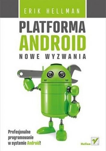 Okładka książki Platforma Android. Nowe wyzwania. Profesjonalne programowanie w systemie Android!