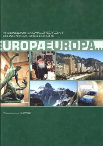 Okładka książki Europa Europa. Przewodnik encyklopedyczny po współczesnej Europie