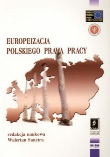 Okładka książki Europeizacja polskiego prawa pracy