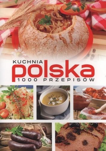 Okładka książki Kuchnia polska. 1000 przepisów