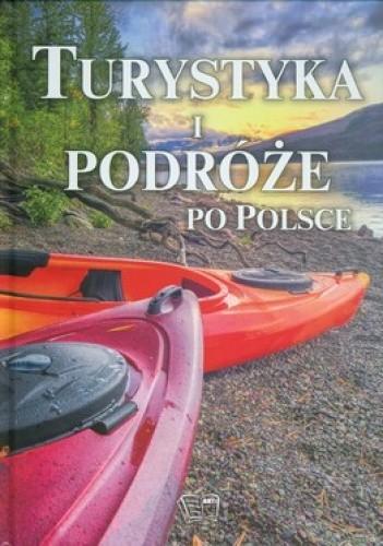 Okładka książki Turystyka i podróże po Polsce