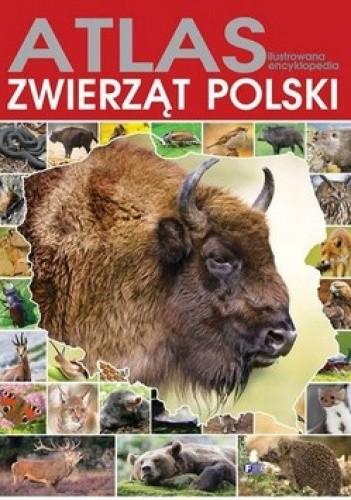 Okładka książki Atlas zwierząt Polski. Ilustrowana encyklopedia