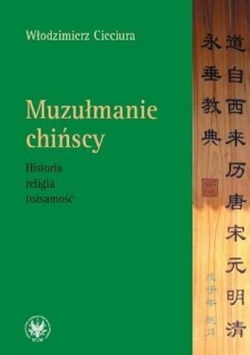 Okładka książki Muzułmanie chińscy. Historia religia tożsamość