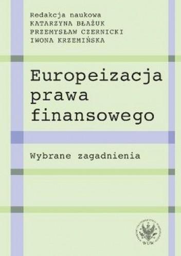 Okładka książki Europeizacja prawa finansowego. Wybrane zagadnienia
