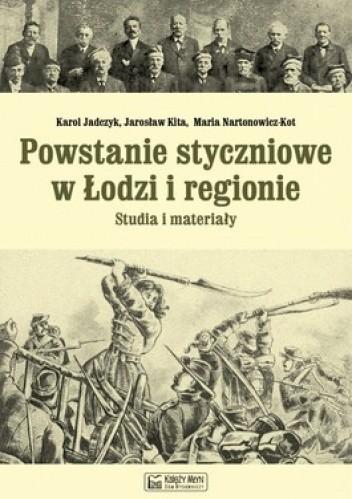 Okładka książki Powstanie styczniowe w Łodzi i regionie. Studia i materiały